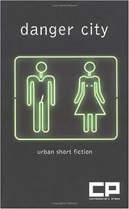 Danger City: Urban Short Fiction