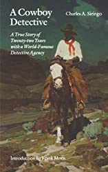 A Cowboy Detective: A True Story of Twenty-two Years with a World-Famous Detective Agency