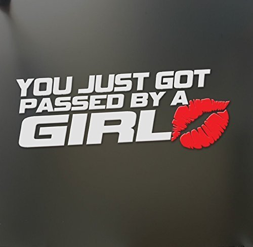 You just got passed by a girl sticker Funny race car truck window decal ()