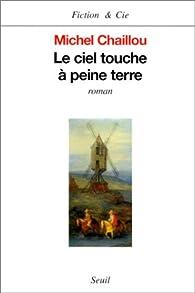 Le ciel touche a peine terre  par Michel Chaillou