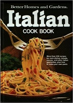 Better Homes and Gardens Italian Cook Book: Elizabeth Woolever, etc.: 9780696012358: Amazon.com: Books