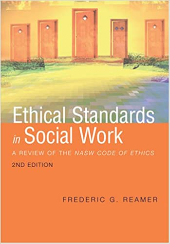 Image result for Ethical standards in social work : a review of the nasw code of ethics / Frederic G. Reamer