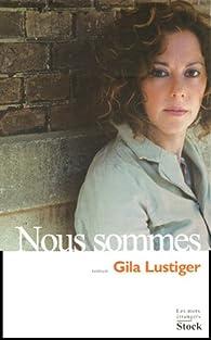 Nous sommes par Gila Lustiger