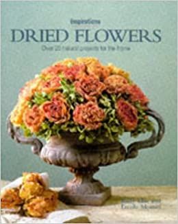 dried flowers over 20 natural projects for the home