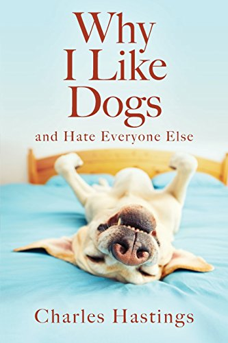 Why I Like Dogs and Hate Everyone Else