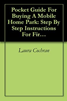 Pocket Guide For Buying A Mobile Home Park Step By Instructions First Time
