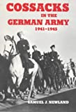 Cossacks in the German Army, 1941-1945 (Cass Series on Politics and Military Affairs in the Twentieth Century)