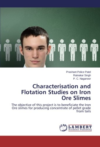 Flotation Tails - Characterisation and Flotation Studies on Iron Ore Slimes: The objective of this project is to beneficiate the Iron Ore slimes for producing concentrate of pellet grade from tails