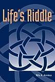 Life's Riddle, Nils A. Amneus, 1557001308