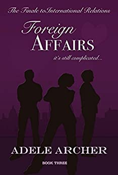 Foreign Affairs: International Relations III by [Archer, Adele]