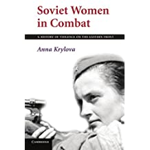 Soviet Women in Combat: A History of Violence on the Eastern Front