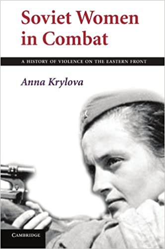 Image result for Soviet Women in Combat: A History of Violence on the Eastern Front