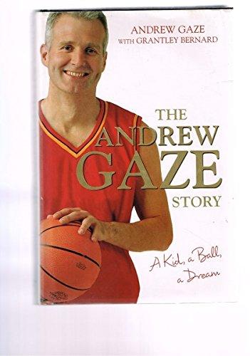 The Andrew Gaze Story: A Kid, a Ball, a Dream pdf epub