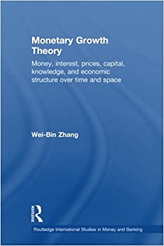 Monetary Growth Theory (Routledge International Studies in Money and Banking)