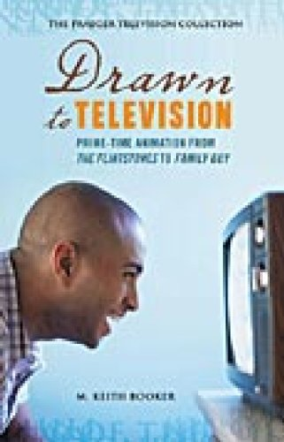Drawn to Television: Prime-Time Animation from The Flintstones to Family Guy (Praeger Television Collection)