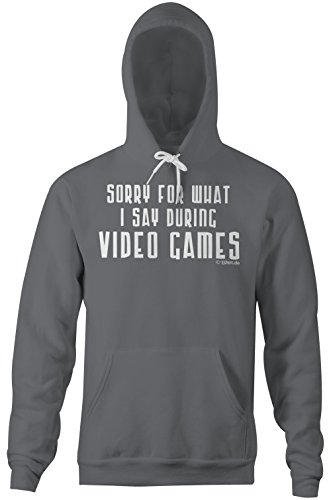 Sorry for what i say during Video Games �?Comoda felpa con cappuccio per uomini �?stampa di alta qualità e slogan buffo �?Il regalo perfetto per ogni occasione
