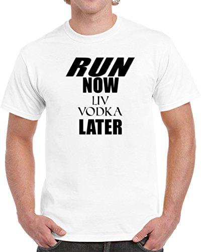 Liv Vodka - Run Now Liv Vodka Later T shirt S White