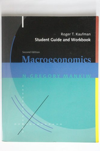 Student Guide and Workbook for Use With Mankiw Macroeconomics