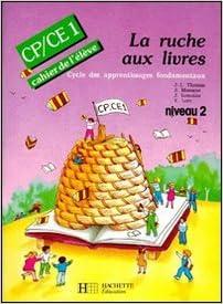 En ligne téléchargement La Ruche aux livres CP-CE1. Cahier de l'élève, numéro 2 pdf
