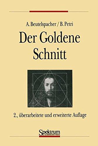 Der Goldene Schnitt (Einblicke in die Wissenschaft) (German Edition)