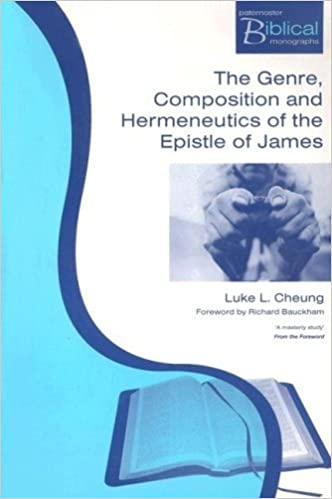 The Genre, Composition and Hermeneutic of the Epistle of James (Paternoster Biblical & Theological Monographs)