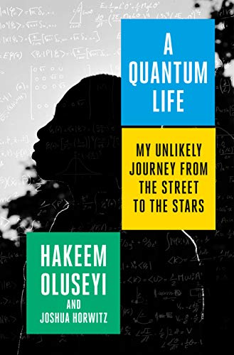 Book Cover: A Quantum Life: My Unlikely Journey from the Street to the Stars