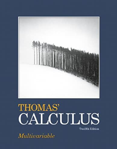 thomas calculus multivariable 12th edition george b thomas jr rh amazon com Pearson Calculus College Calculus Textbook