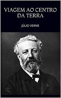 Amazon.com: VIAGEM AO CENTRO DA TERRA (Portuguese Edition