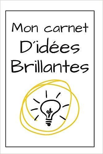 Mon Journal D'Idées Brillantes: Une Idée Cadeau D´Anniversaire
