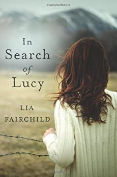 In Search of Lucy: A Novel by [Fairchild, Lia]