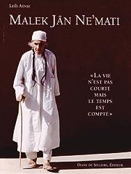 """Malek Jan Ne'mati. """"La vie n'est pas courte mais le temps est compté"""""""
