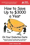 How to Save up to $3,000 a Year on Your Diabetes Costs, Leslie Y. Dawson, 1580401694
