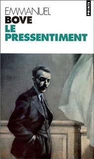 Le pressentiment : roman, Bove, Emmanuel