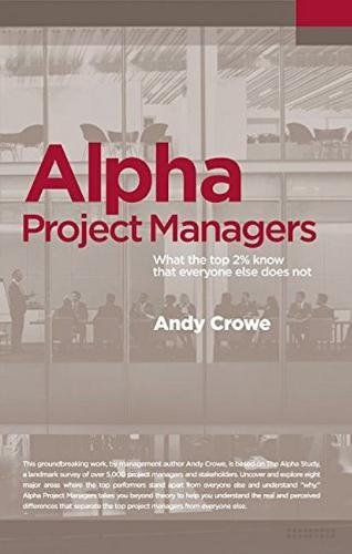 Read Online Alpha Project Managers: What the Top 2% Know That Everyone Else Does Not pdf