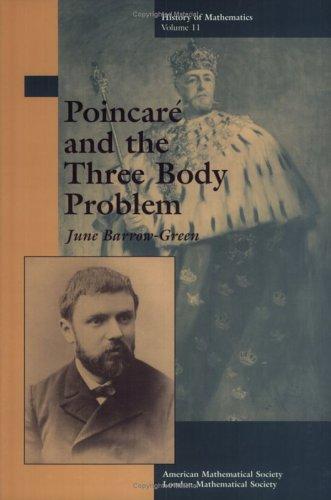 Poincare and the Three Body Problem (History of Mathematics, V. 11)