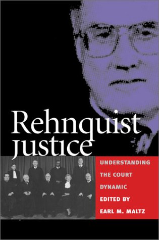 Rehnquist Justice: Understanding the Court Dynamic