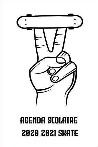 Agenda Scolaire 2020 2021 SKATE: Agenda Semainier et Journalier