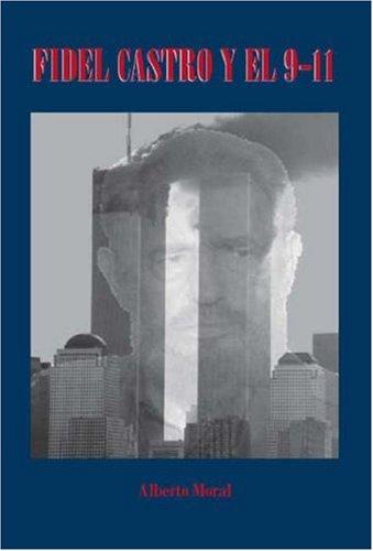 Fidel Castro Y El 9-11 (Spanish Edition) [Alberto Moral] (Tapa Blanda)