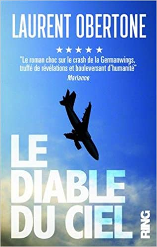Le Diable du ciel - Le roman vrai du vol 9525 de la Germanwings - Laurent Obertone