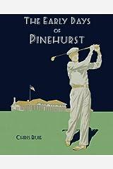 The Early Days of Pinehurst Paperback