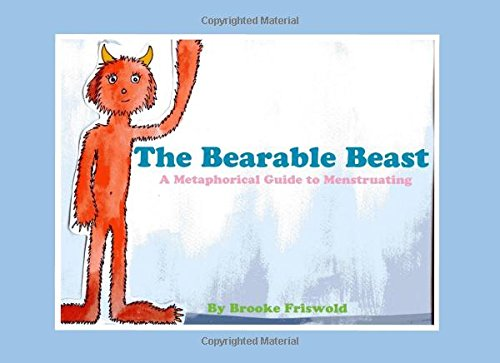 The Bearable Beast: A Metaphorical Guide to Menstruating