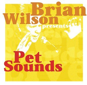 Brian Wilson Presents Pet Sounds Live by Sanctuary Records