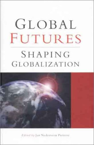 Global Futures: Shaping Globalization