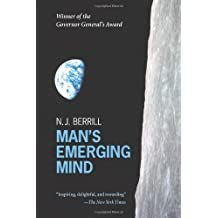Man's Emerging Mind: Reissue: Written by N. J. Berrill, 2010 Edition, (Revised Edition) Publisher: Oxford University Press [Paperback]