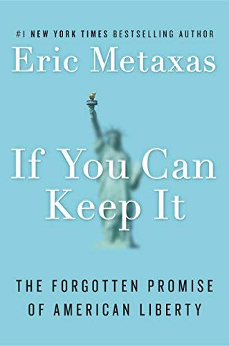 If You Can Keep It: The Forgotten Promise of American Liberty (5 Important Facts About The American Revolution)