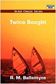 Twice Bought By Rm Ballantyne