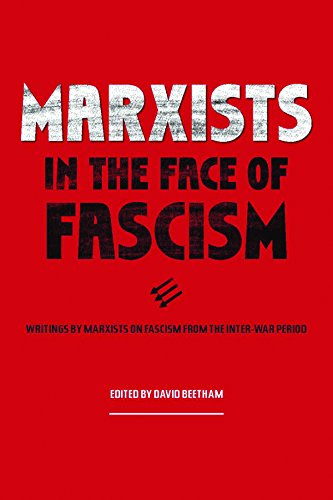 Marxists in Face of Fascism: Writings by Marxists on Fascism From the Inter-war Period