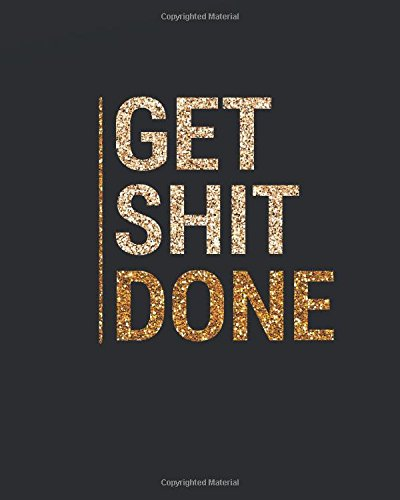 Get Shit Done: Inspirational quotes notebook Wide Ruled College Lined   Composition Notebook For 132 Pages of 8