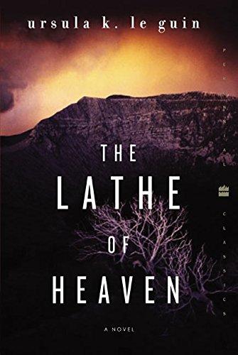 The Lathe of Heaven: A Novel (Perennial Classics)