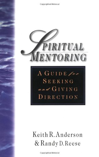 Directions Giving - Spiritual Mentoring: A Guide for Seeking and Giving Direction